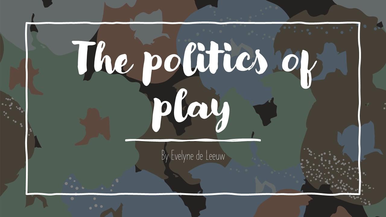 The politics of play