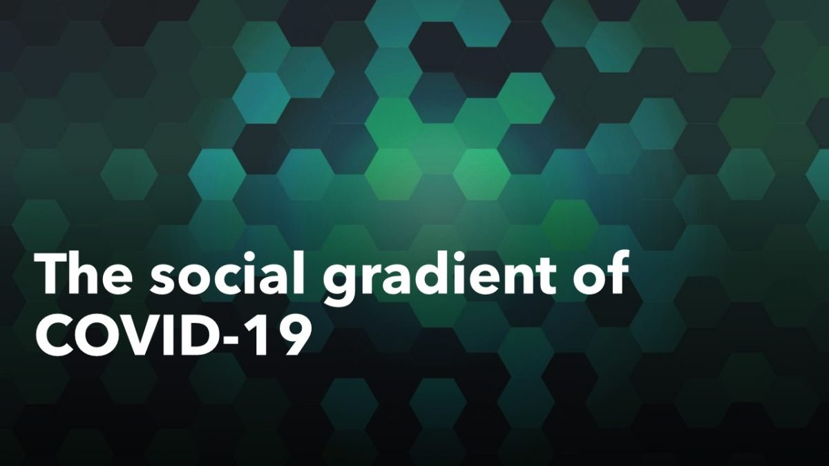 The social gradient of COVID-19