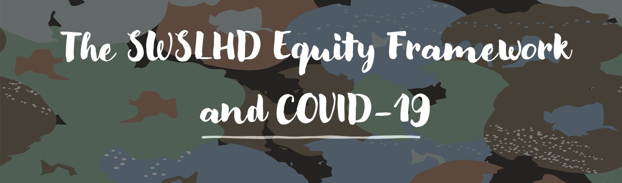 The SWSLHD Equity Framework and COVID-19